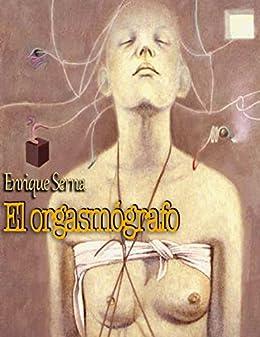 El orgasmógrafo de [Serna, Enrique]
