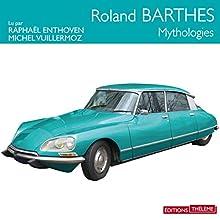Mythologies | Livre audio Auteur(s) : Roland Barthes Narrateur(s) : Raphaël Enthoven, Michel Vuillermoz