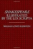 Shakespeare Illustrated by the Lex Scripta, WIlliam Rushton, 1500228826