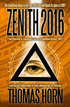 Zenith 2016: Did Something Begin in the Year 2012 that will Reach its Apex in 2016? by [Horn, Thomas]