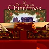 The Sussex Carol (On Christmas Night) (Old English Christmas Album Version)