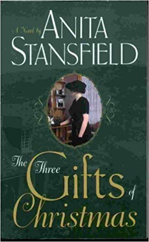 The Three Gifts of Christmas: A Novel: Anita Stansfield ...