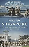 img - for Fall of Singapore: The Undefeatable British Fortress Conquered book / textbook / text book