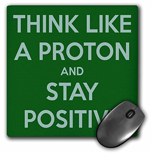 3drose Think Like A Proton and Stay Positive Green Science Teacher - Mouse Pad