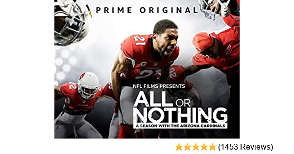 db6716d39b0 Amazon.com  Watch All or Nothing  A Season with the Arizona Cardinals -  Unrated