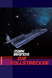 Mark Brandis - Die Vollstrecker (Weltraumpartisanen 6)