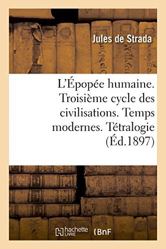 L'Épopée Humaine. Troisième Cycle Des Civilisations. Temps Modernes. Tétralogie de la Comédie (Litterature) (French Edition)