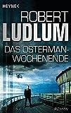 Das Osterman-Wochenende: Roman