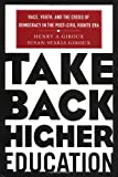 Take Back Higher Education, Henry A. Giroux and Susan Searls Giroux, 1403964238