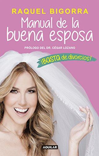 Manual de la buena esposa: ¡Basta de divorcios! (Spanish Edition) by