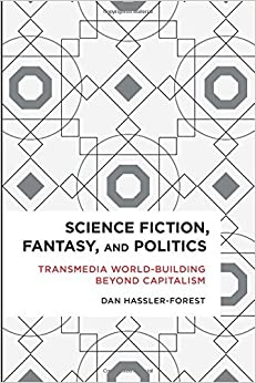 Science Fiction, Fantasy, and Politics (Radical Cultural Studies) by Dan Hasslerforest (2016-08-16)
