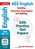 KS2 English Reading, Grammar, Punctuation and Spelling SATs Practice Test Papers: 2018 tests (Collins KS2 Revision and Practice)