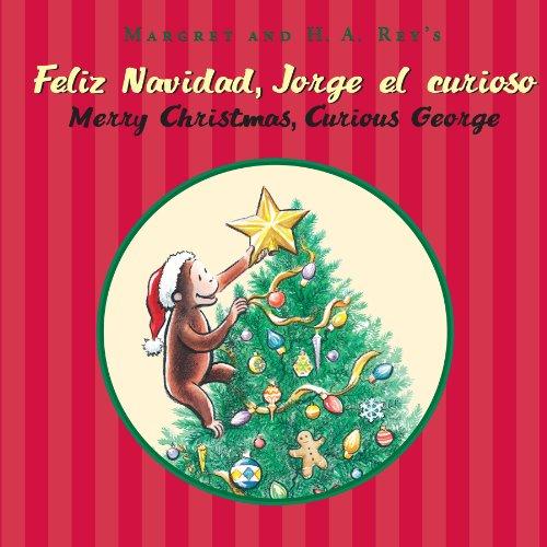 Feliz navidad, Jorge el curioso/Merry Christmas, Curious George (Bilingual edition) (Spanish Edition) (Foreign Merry Languages Christmas)