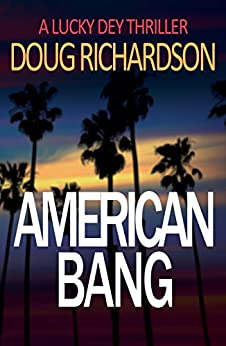 American Bang: A Lucky Dey Thriller by [Richardson, Doug]