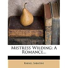 Mistress Wilding: A Romance...
