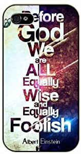 iPhone 4 / 4s Before God we are equally wise - black plastic case / Einstein, Inspirational and motivational life quotes / SURELOCK AUTHENTIC
