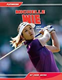 Michelle Wie:: Golf Superstar (Playmakers Set 5)