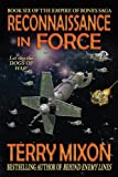 Reconnaissance in Force: Book 6 of The Empire of Bones Saga (Volume 6)