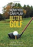 How You Can Play Better Golf, John Oteri, 1465390081