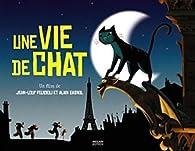 Une vie de chat par Alain Gagnol