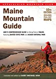 Maine Mountain Guide, 10th: AMC'S Comprehensive Guide to Hiking Trails of Maine, Featuring Baxter State Park and Acadia National Park (AMC Hiking Guide Series)