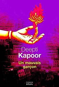 vignette de 'Un Mauvais garçon (Deepti Kapoor)'