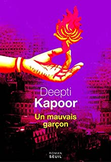 Un mauvais garçon : roman, Kapoor, Deepti