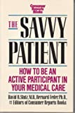 img - for The Savvy Patient: How to Be an Active Participant in Your Medical Care by David Stutz (1990-07-03) book / textbook / text book