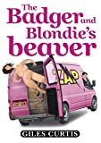 The Badger and Blondie's Beaver (A raucous Tom Sharpe style comedy)