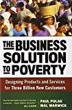 img - for The Business Solution to Poverty: Designing Products and Services for Three Billion New Customers book / textbook / text book