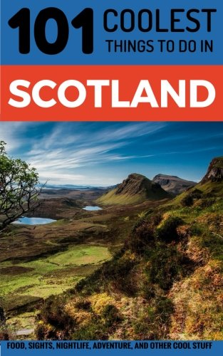 Scotland Travel Guide  101 Coolest Things To Do In Scotland  Backpacking Scotland  Edinburgh Travel  Glasgow Travel  Inverness  Shetlands  Abderdeen  Dundee