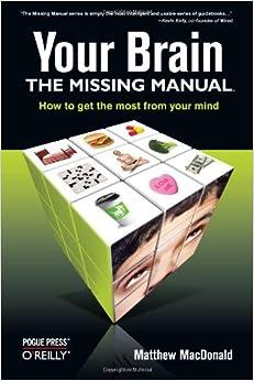 Resultado de imagem para Your Brain: The Missing Manual
