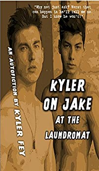Kyler on Jake at the Laundromat by [Fey, Kyler]