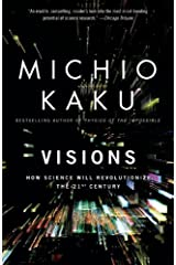 Visions: How Science Will Revolutionize the 21st Century Kindle Edition