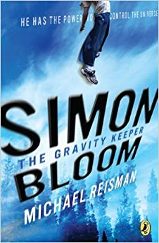 Simon Bloom, the Gravity Keeper Reprint Edition by Reisman, Michael published by Puffin (2009)