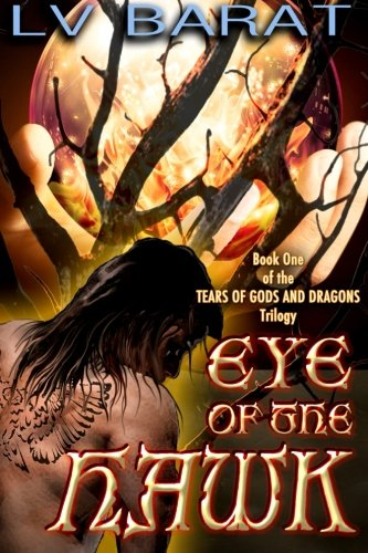 Read Online Eye of the Hawk (Tears of Gods and Dragons) (Volume 1) ebook