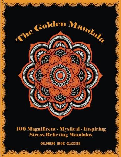 the-golden-mandala-100-magnificent-mystical-inspiring-stress-relieving-mandalas