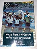 Where There Is No Doctor (Edition Revised) by David Werner, Jane Maxwell, Carol Thuman, Thuman, Carol, Max [Paperback(1992£©]
