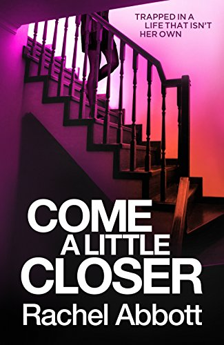 Come a little closer the breath taking psychological thriller with come a little closer the breath taking psychological thriller with a heart stopping fandeluxe Choice Image