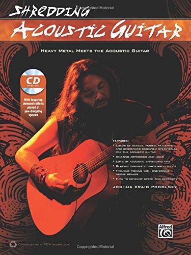 Shredding Acoustic Guitar: Heavy Metal Meets the Acoustic Guitar, Book & CD (Shredding Styles)