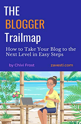 The Blogger Trailmap: How to Take Your Blog to the  Next Level in Easy Steps