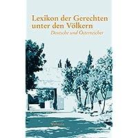 Lexikon der Gerechten unter den Völkern (Hg. von Israel Gutman unter Mitarbeit von Sara Bender). Deutsche und Österreicher