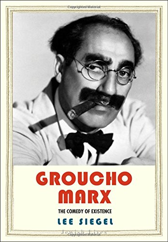 Groucho Marx: The Comedy of Existence (Jewish Lives) [Lee Siegel] (Tapa Dura)