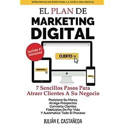 El Plan De Marketing Digital: 7 Sencillos Pasos Para Atraer Clientes a Su Negocio