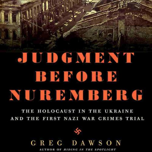 Judgment Before Nuremberg: The Holocaust in the Ukraine and the First Nazi War Crimes Trial by Audible Studios