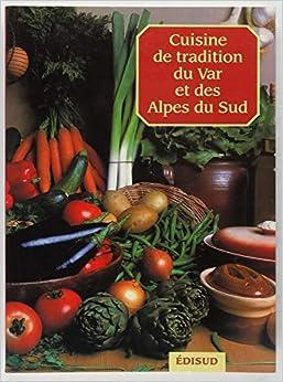 Cuisine de tradition du Var et des Alpes du Sud