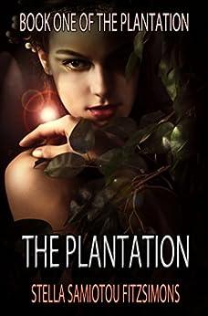The Plantation (Book 1) by [Fitzsimons, Stella Samiotou]