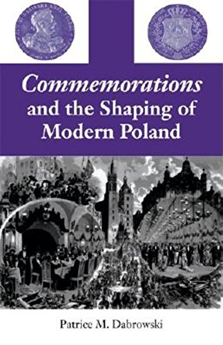 Commemorations and the Shaping of Modern Poland