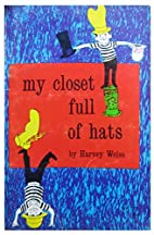 MY CLOSET FULL OF HATS by Harvey Weiss