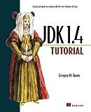 The JDK 1.4 Tutorial, Gregory M. Travis, 1930110456
